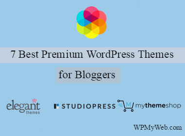 7 Best Premium WordPress Themes for Bloggers