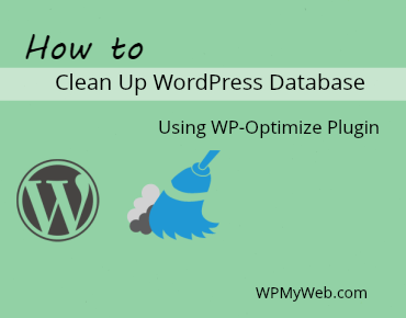 Clean Up WordPress Database Using WP-Optimize Plugin