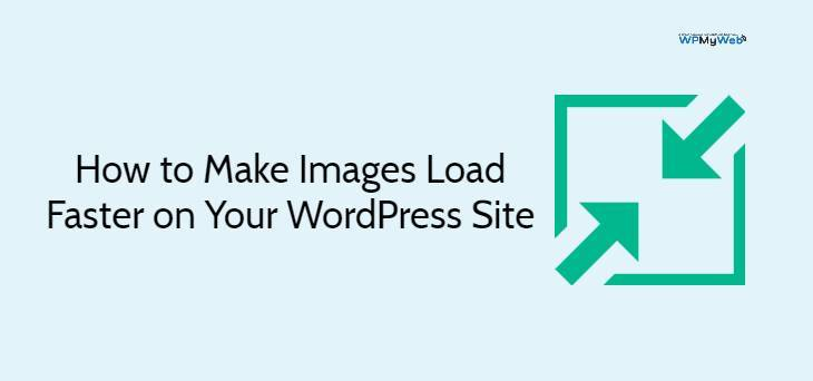 Make Images Load Faster WordPress