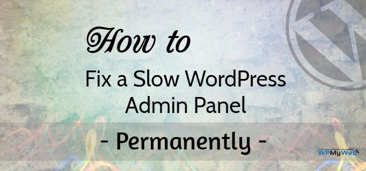 Fixing Slow WordPress Admin Panel
