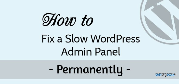 Speed up WordPress Dashboard and admin panel