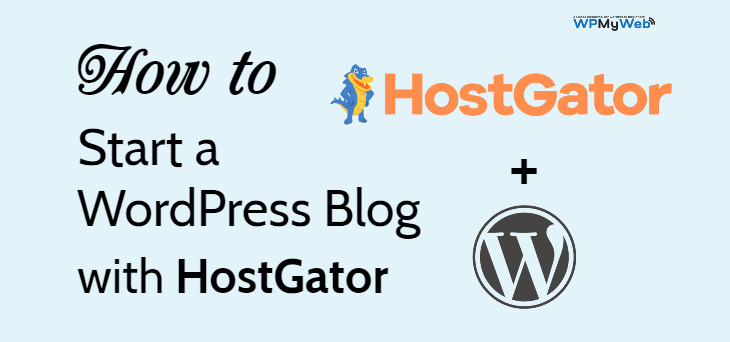 How to Start a WordPress Blog on HostGator